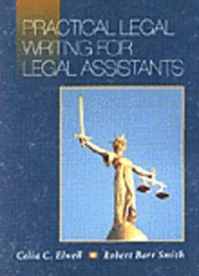 Practical Legal Writing for Legal Assistants Celia C. Elwell
