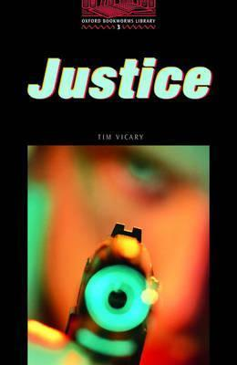 Justice (The Oxford Bookworms Library: Stage 3: 1,000 Headways)  by  Tim Vicary