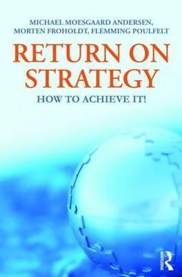 Return on Strategy: How to Achieve It!  by  Michael Moesgaard Andersen