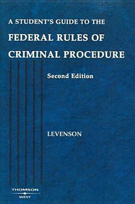 Levensons a Students Guide to the Federal Rules of Criminal Procedure, 2D  by  Laurie L. Levenson