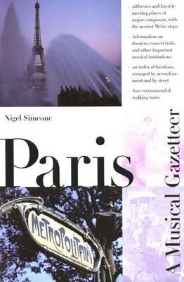 Paris--A Musical Gazetteer  by  Nigel Simeone