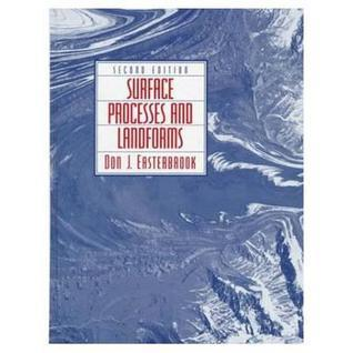 Surface Processes and Landforms  by  Don J. Easterbrook
