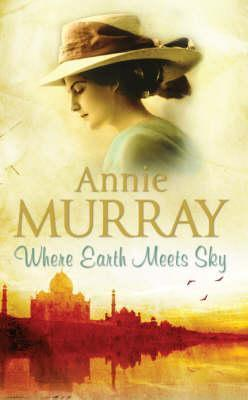 Where Earth Meets Sky Annie Murray