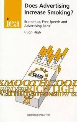 Does Advertising Increase Smoking?: Economics, Free Speech, and Advertising Bans  by  Hugh High