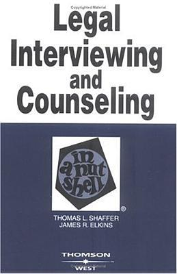 Shaffer and Elkins Legal Interviewing and Counseling in a Nutshell, 4th  by  Thomas L. Shaffer