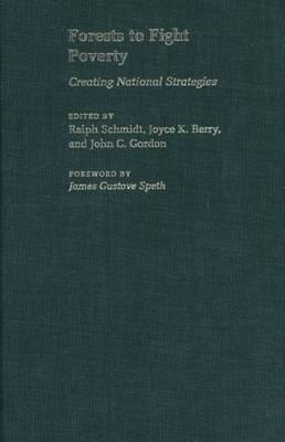 Forests To Fight Poverty: Creating National Strategies  by  Ralph Schmidt