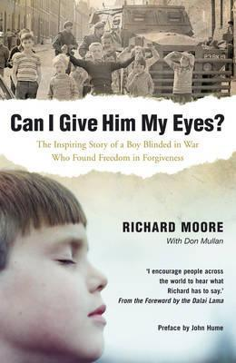 Can I Give Him My Eyes? Richard Moore