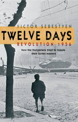 Twelve Days Victor Sebestyen