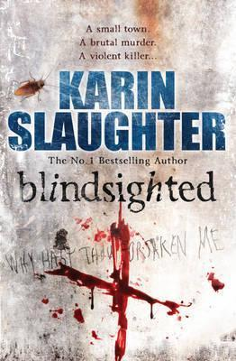 Blindsighted: (Grant County series 1)  by  Karin Slaughter