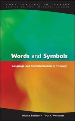 Words and Symbols: Language and Communication in Therapy Nicola Barden