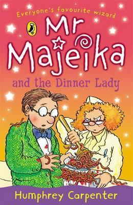 Mr Majeika And The Dinner Lady (Young Puffin Books)  by  Humphrey Carpenter