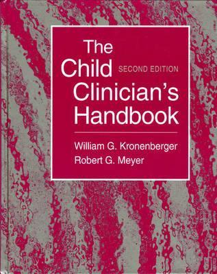 The Child Clinicians Handbook  by  William G. Kronenberger