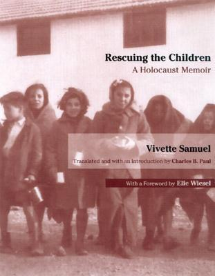 Rescuing the Children: A Holocaust Memoir Vivette Samuel