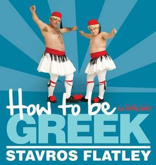 How To Be (A Little Bit) Greek Stavros Flatley
