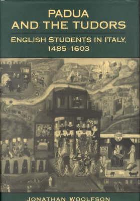 Padua and the Tudors  by  Jonathan Woolfson