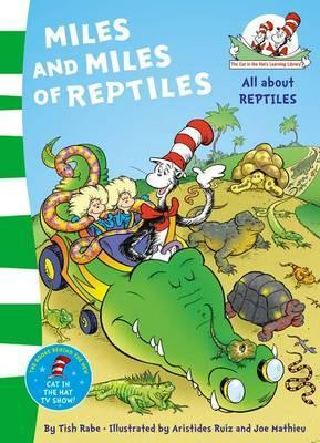 Miles and Miles of Reptiles. Based on the Characters Created  by  Dr Seuss by Tish Rabe