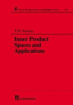 Inner Product Spaces and Applications Themistocles M. Rasssias