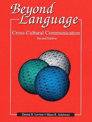 Beyond Language: Cross-Cultural Communication Deena R. Levine