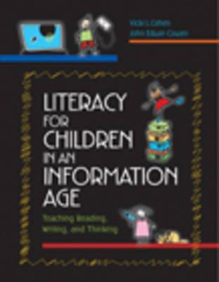 Literacy for Children in an Information Age: Teaching Reading, Writing, and Thinking [With DVD]  by  Vicki L. Cohen