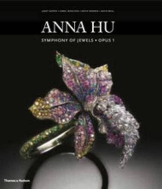 Anna Hu: Symphony of Jewels - Opus 1. Janet Zapata ... [Et Al.]  by  Anna Hu