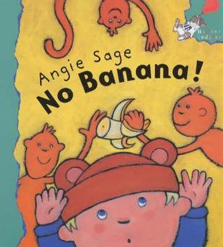 No Banana!  by  Angie Sage