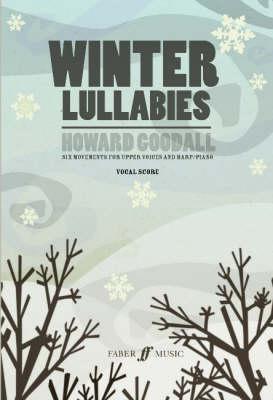 Winter Lullabies: Satb, Choral Octavo  by  Howard Goodall