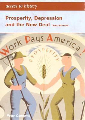Prosperity, Depression And The New Deal Peter Clements
