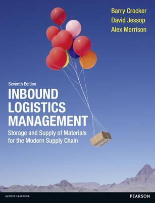 Inbound Logistics Management: Storage and Supply of Materials for the Modern Supply Chain.  by  Barry Crocker, David Jessop, Alex Morrison by Barry Crocker