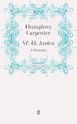 W. H. Auden: A Biography  by  Humphrey Carpenter