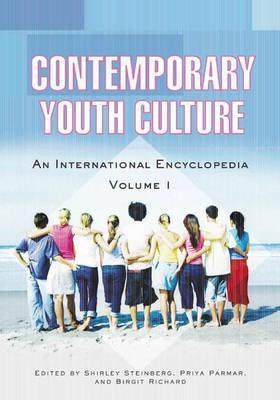 Contemporary Youth Culture: An International Encyclopedia Shirley R. Steinberg