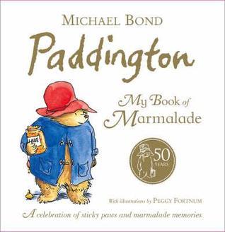 Paddington: My Book Of Marmalade Michael Bond