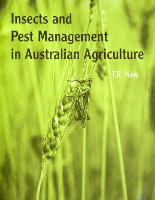 Insects and Pest Management in Australian Agriculture  by  Tim New