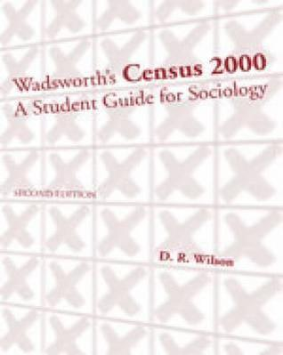 Census 2000: A Student Guide for Sociology  by  D.R. Wilson