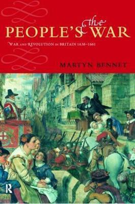 The Civil Wars Experienced: Britain and Ireland, 1638-1661 Martyn Bennett