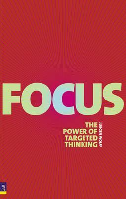 Focus: The Power of Targeted Thinking  by  Jürgen Wolff