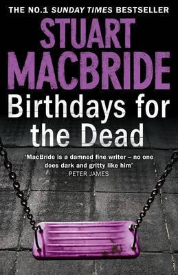 Birthdays For The Dead Stuart MacBride