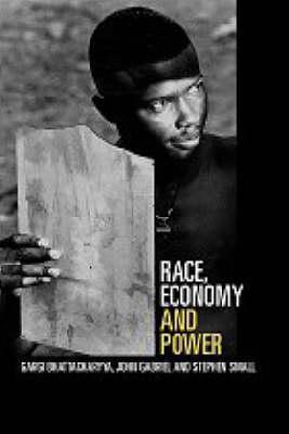 Race and Power: Global Racism in the Twenty First Century  by  Gargi Bhattacharyya