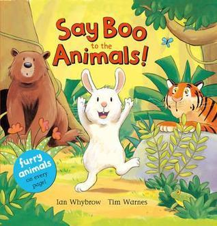 Say Boo to the Animals!  by  Ian Whybrow