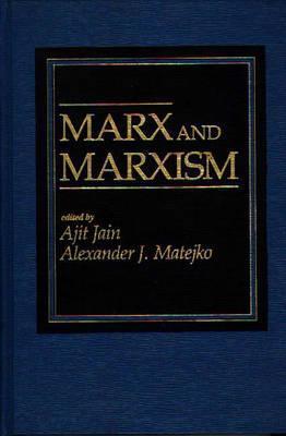 Marx and Marxism  by  Ajit Pershad Jain