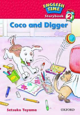 English Time 2: Storybook: Coco and Digger  by  Setsuko Toyama