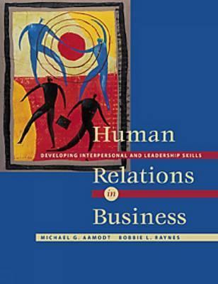 Human Relations in Business: Developing Interpersonal and Leadership Skills (with Infotrac) [With Infotrac]  by  Aamodt
