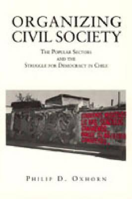 Organizing Civil Society - CL.  by  Philip Oxhorn