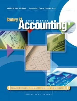 Introductory Course, Chapters 1-16 for Gilbertson/Lehmans Century 21 Accounting: Multicolumn Journal, 9th Claudia B. Gilbertson