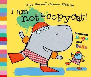 I Am Not a Copycat! Ann Bonwill