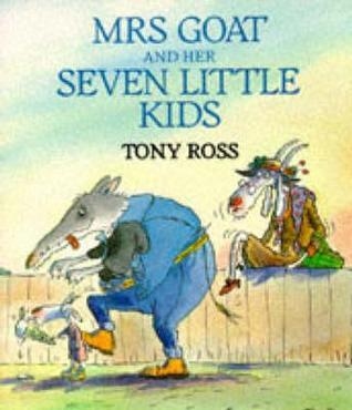 Mrs Goat And Her Seven Little Kids  by  Tony Ross