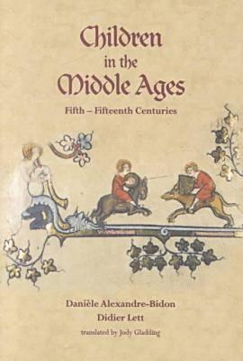 Children In The Middle Ages  by  Daniéle Alexandre-Bidon