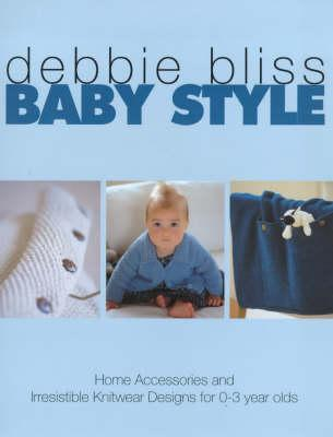 Baby Style  by  Debbie Bliss