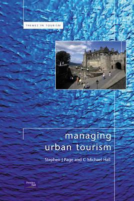 Managing Urban Tourism  by  Stephen J. Page