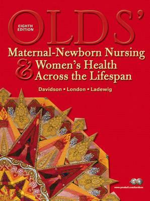 Olds Maternal-Newborn Nursing & Womens Health Across the Lifespan (8th Edition) (Maternal-Newborn & Womens Health Nursing (Olds))  by  Michele R. Davidson