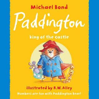 Paddington, King of the Castle Michael Bond
